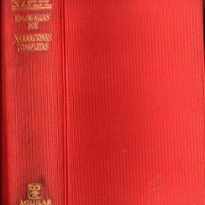 Libros de segunda mano: EDGAR ALLAN POE : NARRACIONES COMPLETAS (LINCE ASTUTO AGUILAR, 1964). Lote 55231065