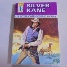 Libros de segunda mano: SILVER KANE - LOS ENTERRADORES SOCIEDAD ANONIMA - AÑO 2001 - EDICONES B CALIFORNIA 289 - IMPECABLE !. Lote 55797385