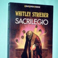 Libros de segunda mano: LIBRO SACRILEGIO - WHITLEY STRIEBER - MARTINEZ ROCA - GRAN SUPER TERROR. Lote 44425543