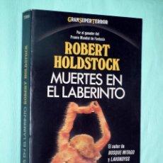 Libros de segunda mano: MARTINEZ ROCA - MUERTES EN EL LABERINTO - ROBERT HOLDSTOCK. Lote 44425599
