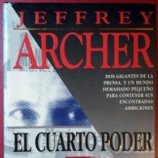 Libros de segunda mano: JEFFREY ARCHER . EL CUARTO PODER. Lote 56048218