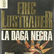 Libros de segunda mano: ERIC LUSTBADER-LA DAGA NEGRA.EDICIONES B.1994.. Lote 56310663
