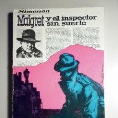 Libros de segunda mano: SIMENON - MAIGRET Y EL INSPECTOR SIN SUERTE - CARALT 1965 - 1ª ED.. Lote 56204980