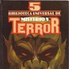 Libros de segunda mano: LIBRO-BIBLIOTECA UNIVERSAL DE MISTERIO Y TERROR 5. Lote 56464320