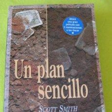 Libros de segunda mano: UN PLAN SENCILLO _ SCOTH SMITH. Lote 56626512