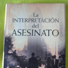 Libros de segunda mano: LA INTERPRETACIÓN DEL ASESINATO _ JED RUBENFELD. Lote 56629632