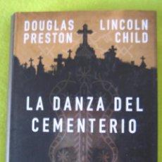 Libros de segunda mano: LA DANZA DEL CEMENTERIO _ DOUGLAS PRESTON / LINCOLN CHILD. Lote 56630194