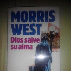 Libros de segunda mano: MORRIS WEST DIOS SALVE SU ALMA. Lote 56660170