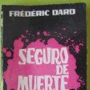 Libros de segunda mano: SEGURO DE MUERTE _ FREDERIC DARD. Lote 56688987
