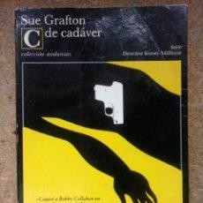 Libros de segunda mano: C DE CADÁVER (1990) / SUE GRAFTON. TUSQUETS. [1ª EDICIÓN]. NOVELA NEGRA.. Lote 56803216