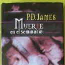 Libros de segunda mano: MUERTE EN EL SEMINARIO _ P.D. JAMES. Lote 56886000