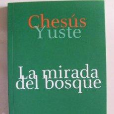 Libros de segunda mano: LA MIRADA DEL BOSQUE--CHESUS YUSTE--2010-. Lote 57087840