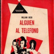 Libros de segunda mano: WILLIAM IRISH : ALGUIEN AL TELÉFONO (EVASIÓN HACHETTE, 1952). Lote 57119272