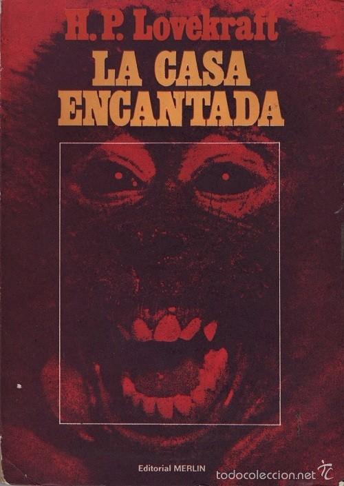 H P LOVECRAFT - LA CASA ENCANTADA - EDITORIAL MERLIN ARGENTINA 1973 (Libros de segunda mano (posteriores a 1936) - Literatura - Narrativa - Terror, Misterio y Policíaco)