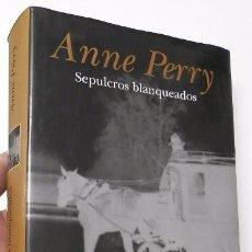 Libros de segunda mano: SEPULCROS BLANQUEADOS - ANNE PERRY. Lote 57383078
