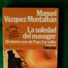 Libros de segunda mano: LA SOLEDAD DEL MANAGER - UN NUEVO CASO DE PEPE CARVALHO - MANUEL VAZQUEZ MONTALBÁN. Lote 57592255