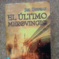Libros de segunda mano: EL ÚLTIMO MEROVINGIO (2005) / JIM HOUGAN. PLANETA. BOOKET: BESTSELLER.. Lote 57609715