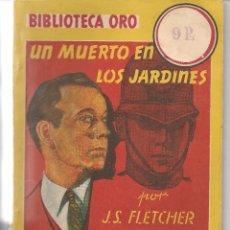 Libri di seconda mano: BIBLIOTECA ORO. Nº 134. UN MUERTO EN LOS JARDINES. J.S. FLERCHER. MOLINO 1942. (ST/C63). Lote 57743465