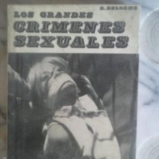 Libros de segunda mano: LOS GRANDES CRIMENES SEXUALES - ROGER DELORME .. Lote 57744487