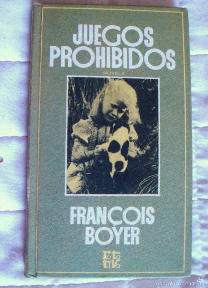 FRANÇOIS BOYER JUEGOS PROHIBIDOS ROTATIVA P&J 1971 ¡OFERTA MAS DE 3 LIBROS DESCUENTO 25%! (Libros de segunda mano (posteriores a 1936) - Literatura - Narrativa - Terror, Misterio y Policíaco)