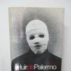 Libros de segunda mano: HUIR DE PALERMO - JOSE OVEJERO . Lote 58102741