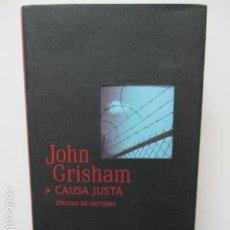 Libros de segunda mano: CAUSA JUSTA. JOHN GRISHAM. CIRCULO DE LECTORES. Lote 58219056