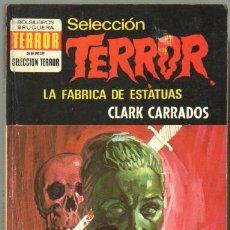 Libros de segunda mano: SELECCION TERROR Nº 50 - CLARK CARRADOS - LA FABRICA DE ESTATUAS - MUY BUEN ESTADO. Lote 58232330