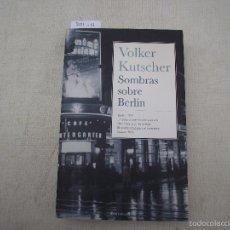 Libros de segunda mano: SOMBRAS SOBRE BERLÍN, KUTSCHER, VOLKER, 2010. Lote 58238711