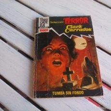 Libros de segunda mano: SELECCIÓN TERROR. Nº 532. TUMBA SIN FONDO. CLARK CARRADOS. EDITORIAL BRUGUERA 1983. BOLSILIBROS. Lote 58270671