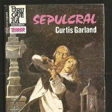 Libros de segunda mano: SELECCION TERROR 603 SEPULCRAL, CURTIS GARLAND. BOLSILIBRO BRUGUERA BOLSILIBROS. Lote 58405195