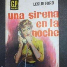Libros de segunda mano: UNA SIRENA EN LA NOCHE LESLIE FORD EDIT G.P AÑO 1959. Lote 58467081