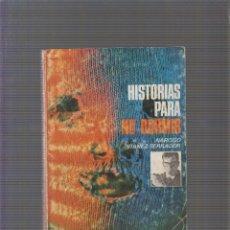 Libros de segunda mano: HISTORIAS PARA NO DORMIR / NARCISO IBAÑEZ SERRADOR. Lote 58485889