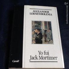 Libros de segunda mano: YO FUI JACK MORTIMER. ALEXANDER LERNET-HOLENIA. Lote 58503554