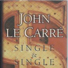 Livros em segunda mão: JOHN LECARRÉ, SINGLE&SINGLE, EDITORIAL PLAZA&JANÉS, 1ª EDICIÓN 1999. Lote 58534840