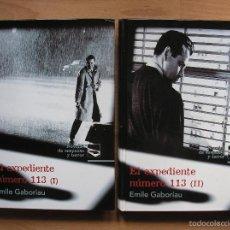Libros de segunda mano: EL EXPEDIENTE NÚMERO 113, DE EMILE GABORIAU - POSIBILIDAD DE ENTREGA EN MANO EN MADRID. Lote 58559126