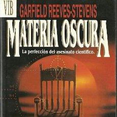 Libros de segunda mano: GARDFIELD REEVES-STEVENS-MATERIA OSCURA.VIB,89/1.EDICIONES B.1993.. Lote 58561562
