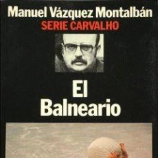 Libros de segunda mano: EL BALNEARIO. MANUEL VÁZQUEZ MONTALBAN. PLANETA PRIMERA EDICIÓN. Lote 53657152