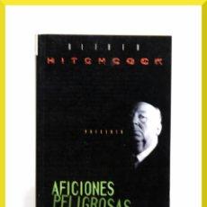 Libros de segunda mano: AFICIONES PELIGROSAS / ALFRED HITCHCOCK / 1ª EDICIÓN - EDICIONES B 1998. Lote 33420669