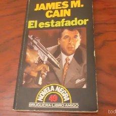 Libros de segunda mano: JAMES M. CAIN. EL ESTAFADOR. BRUGUERA LIBRO AMIGO. Lote 59037360