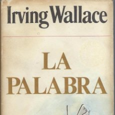 Libros de segunda mano: IRVING WALLACE: LA PALABRA. EDITORIAL GRIJALBO, 1ª EDICIÓN 1974. Lote 59186880