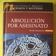 Libros de segunda mano: ABSOLUCIÓN POR ASESINATO _ PETER TREMAYNE. Lote 59881687