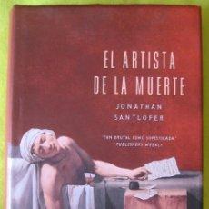 Libros de segunda mano: EL ARTISTA DE LA MUERTE _ JHONATHAN SANLOFER. Lote 59951199