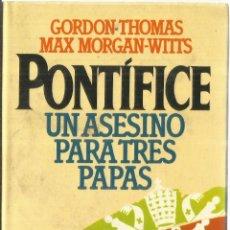 Libros de segunda mano: UN ASESINO PARA TRES PAPAS. GORDON THOMAS. CÍRCULO DE LECTORES. BARCELONA. 1984. Lote 60328875