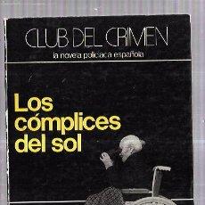 Libros de segunda mano: LOS COMPLICES DEL SOL. MARIANO TUDELA. SEDMAY EDICIONES. NOVELA POLICIACA ESPAÑOLA. 1979. . Lote 60444603