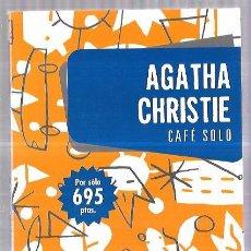 Libros de segunda mano: CAFÉ SOLO. AGATHA CHRISTIE. EDIT. PLAZA & JANES. BARCELONA, 1999. 205PAGS. 18,3 X 13,3 CM. . Lote 60466643