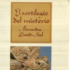 Libros de segunda mano: EL SORTILEGIO DEL MISTERIO. ALEXANDRA DAVID-NEEL. EDHASA. BARCELONA. 1978. Lote 60832679