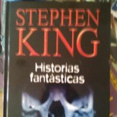 Libros de segunda mano: STEPHEN KING HISTORIAS FANTASTICAS. Lote 61251607
