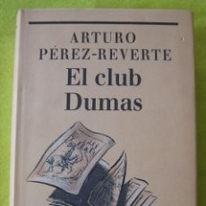 Libros de segunda mano: EL CLUB DUMAS _ ARTURO PÉRZ -REVERTE. Lote 61325375