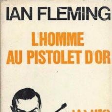 Libros de segunda mano: IAN FLEMING, JAMES BOND 007: L'HOMME AU PISTOLET D'OR (EN FRANCÉS). ED. PLON CTUBRE 1965. Lote 61339279