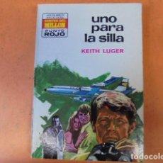 Libros de segunda mano: PUNTO ROJO 592 - KEITH LUGER / UNO PARA LA SILLA - 1973 - COMO NUEVA DE HOY MISMO !!!. Lote 61644968